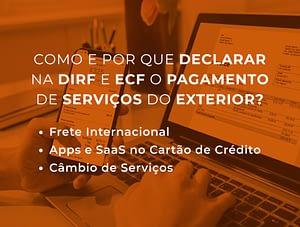 Como e porque declarar na DIRF e ECF o Pagamento de Serviçços do Exterior?